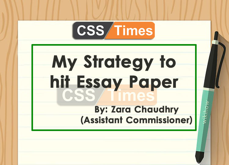 my strategy to hit essay paper by zara chaudhry assistant  my strategy to hit essay paper by zara chaudhry assistant commissioner