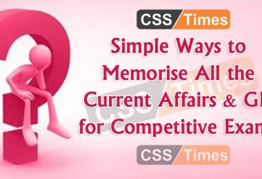 Simple Ways to Memorise All the Current Affairs & GK for Competitive Exams