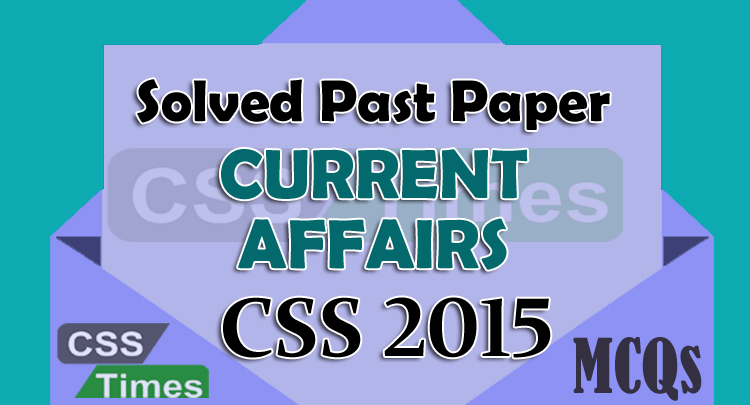 CSS Solved Past Paper, Current Affairs Solved Paper 2016, Solved CSS Past Papers