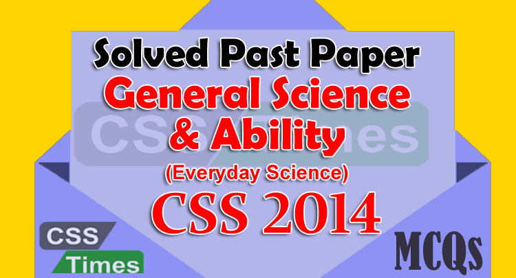 Solved General Science & Ability CSS Paper 2017 | Solved GA MCQs