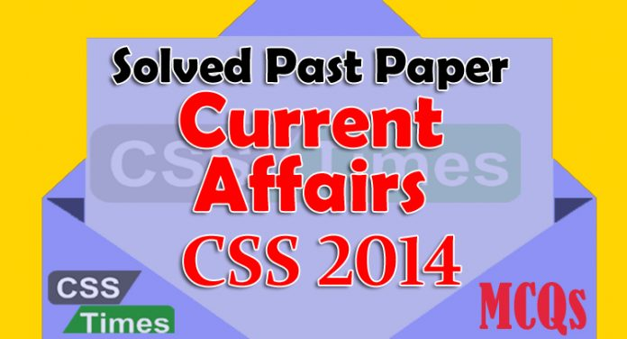 CSS Past Papers MCQs, CSS Solved Past PaperRemove term: Current Affairs Solved Paper 2016, Current Affairs Solved Paper 2014, Solved CSS Past Papers