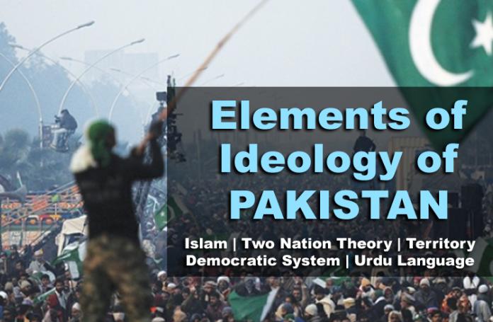 ELEMENTS OF IDEOLOGY OF PAKISTAN