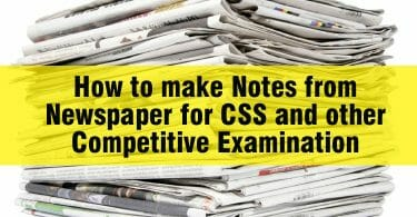 How to make Notes from Newspaper for CSS and other Competitive Examination