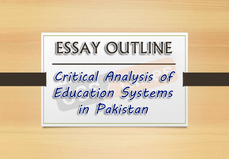 CSS ESSAY Outline: Critical Analysis of Education Systems in Pakistan