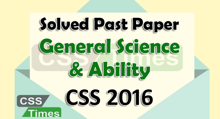 CSS Sovled Past Papers General Science and Ability