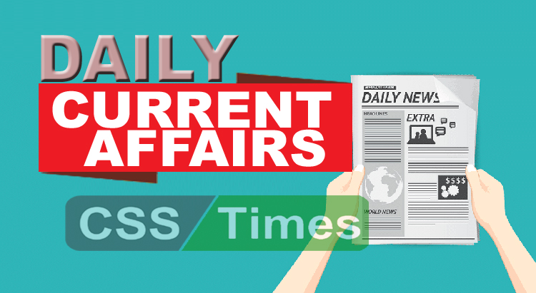 CSS Times Day by Day Current Affairs