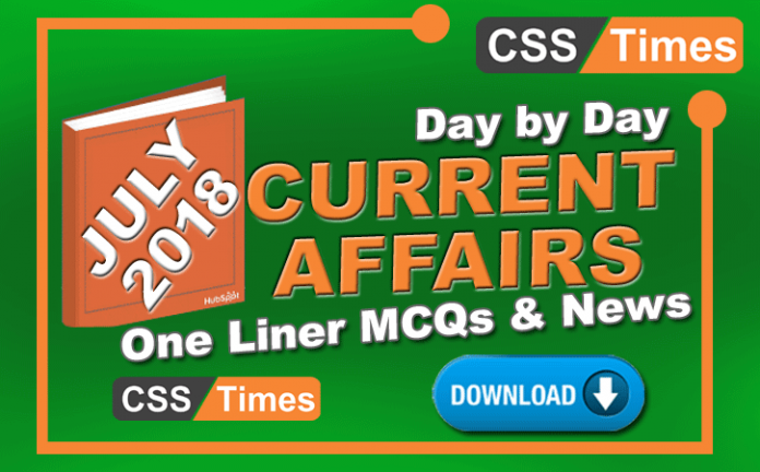 Day by Day Current Affairs July 2018