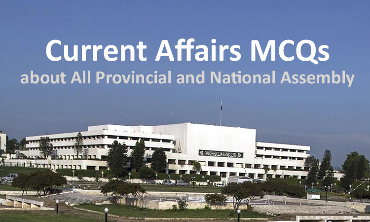 Most Important Current Affairs MCQs about All Provincial and