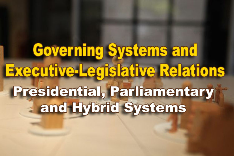 Governing Systems and Executive-Legislative Relations