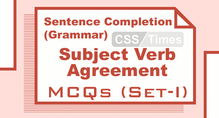 Sentence Completion Grammar Subject Verb Agreement Mcqs Set I