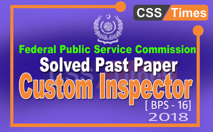 FPSC Solved Past Paper for the Post of Custom Inspector (BPS-16) 2008