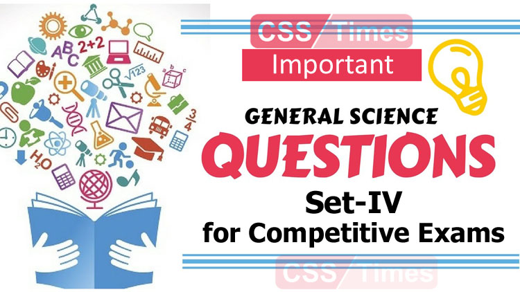 Everyday Science Important Solved MCQs for Competitive Exams (Set IV)