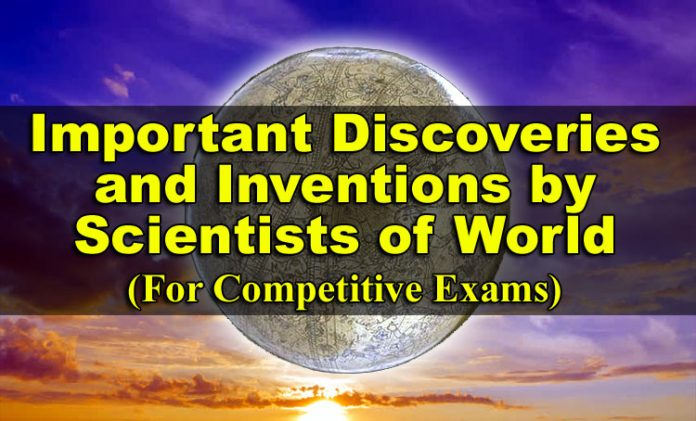 Important Discoveries and Inventions by Scientists of World (For Competitive Exams)