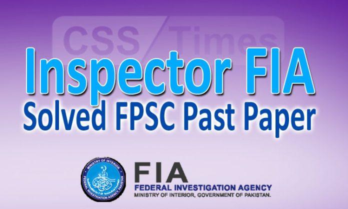 Solved Past Paper, Inspector FIA FPSC Past Paper, FPSC Past Paper, FIA Past Paper