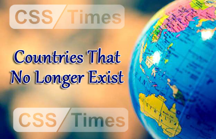 Countries That No Longer Exist   World General Knowledge