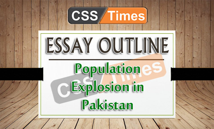 Reflective Essay On High School Essay Outline On Population Explosion In Pakistan What Is A Thesis In An Essay also Research Proposal Essay Topics Essay Outline On Population Explosion In Pakistan  Css Essays Series Process Essay Thesis Statement
