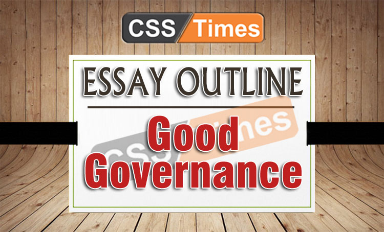 Essay outline Good Governance for cSS