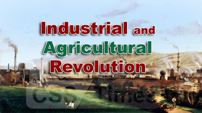 Industrial and Agricultural Revolution for CSS Exams Pakistan