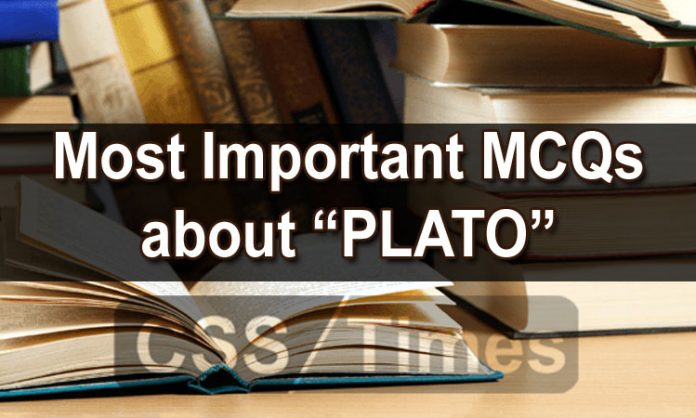 "Most Important MCQs about ""PLATO"""