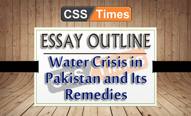 Essay Outline Water Crisis In Pakistan And Its Remedies Css  English Essay About Environment also Phd Writing Help  Sample Essay Thesis