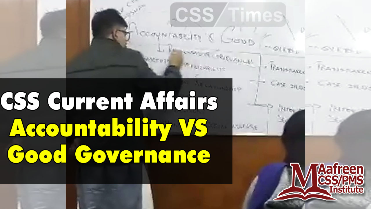 CSS Current Affairs Live Lecture, Accountability VS Good Governance