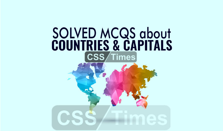 Capitals of the Countries Solved MCQS