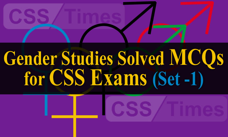 Gender Studies Solved MCQs for CSS Exams