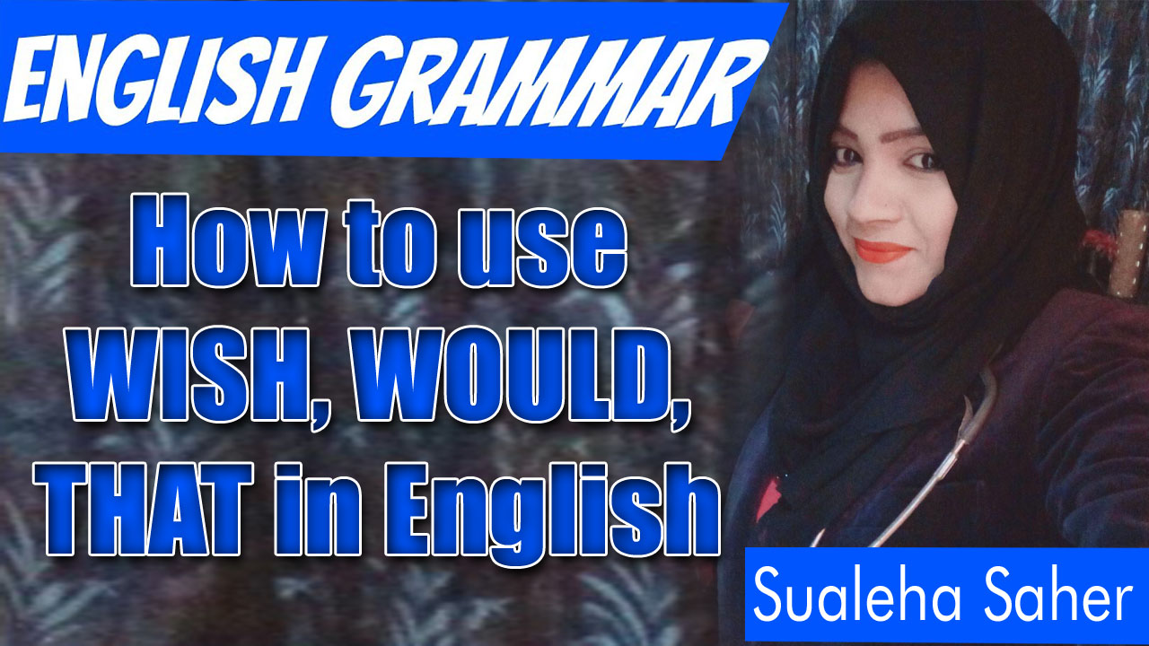 How to use WISH, WOULD, THAT in English Grammar