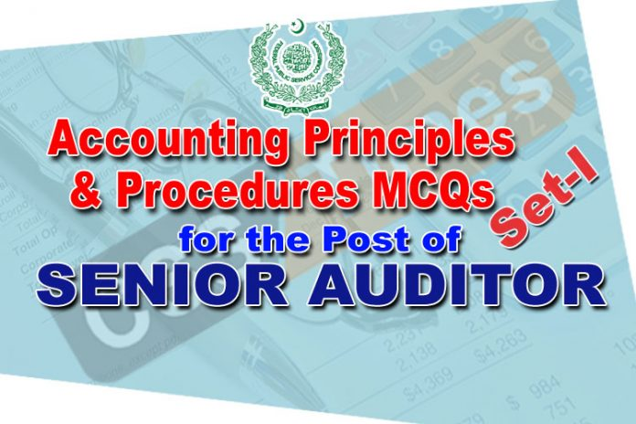 Accounting Principles & Procedures MCQs (Set-I) for FPSC Senior Auditor Tests
