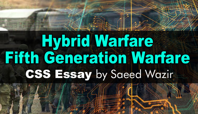CSS Essay Outline on Hybrid Warfare, Fifth Generation Warfare