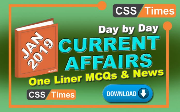 Day By Day Current Affairs MCQs One Liner January 2019) Download in PDF