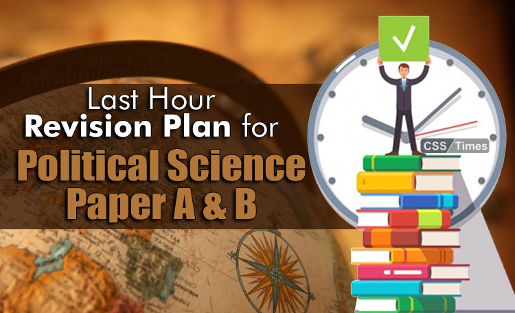 Last Day Revision Plan for Political Science Papers for CSS