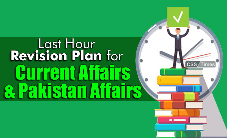Last Hour Revision Plan for Current Affairs and Pakistan Affairs