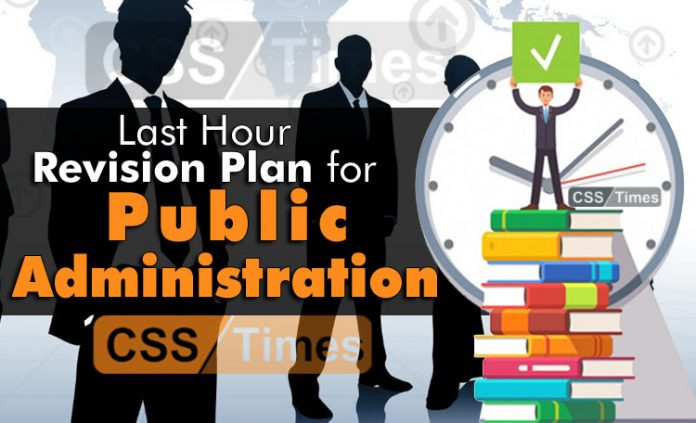Last Hour Revision Plan for Public Administration CSS Paper By Malik Hassan Ali