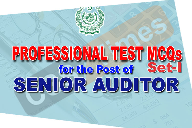 PROFESSIONAL TEST MCQs (Set-1) for the Post of Senior Auditor
