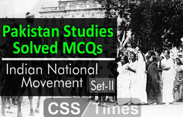 Pakistan Studies MCQs Solved - Indian National Movement