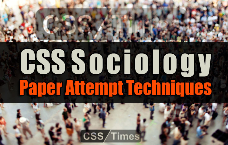 Sociology CSS Paper Attempt Techniques