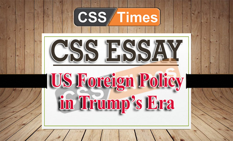 CSS Essay on US Foreign Policy in Trump's Era