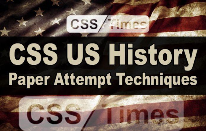 US History CSS Paper Attempt Techniques
