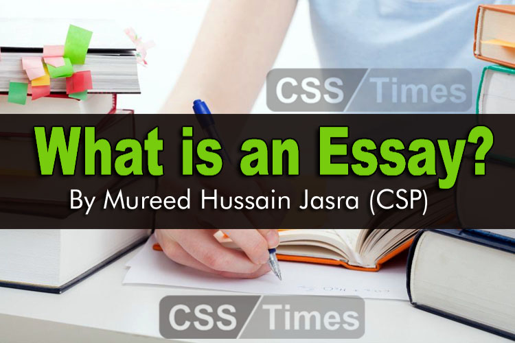 What is an Essay By Mureed Hussain Jasra (CSP)