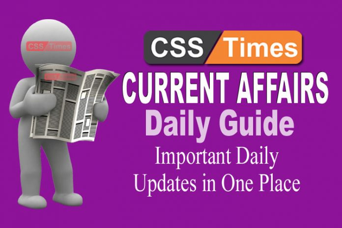 Day by Day Current Affairs for CSS PMS IAS
