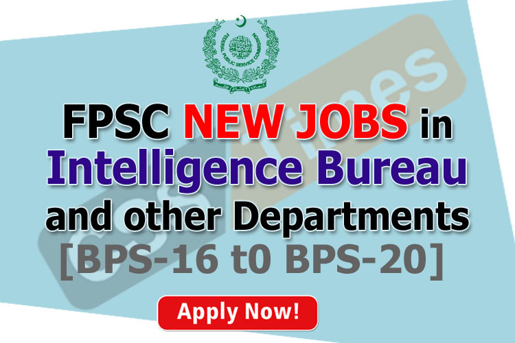 FPSC Advertised New Jobs in Intelligence Bureau and other
