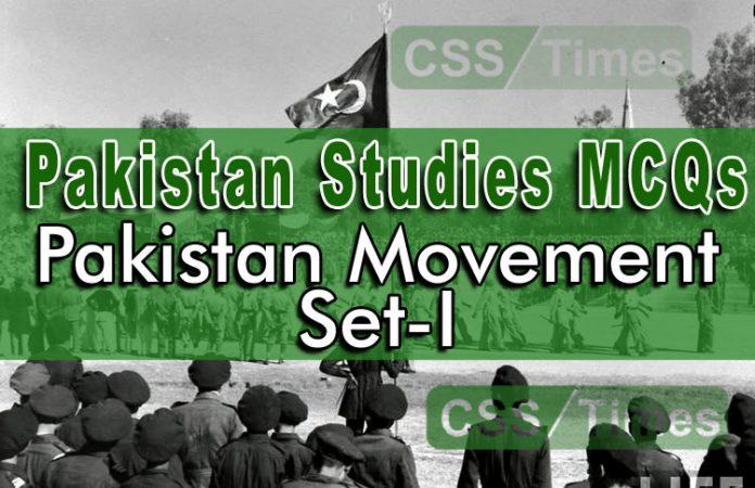 pakistan Studies MCQs - Pakistan Movement MCQs