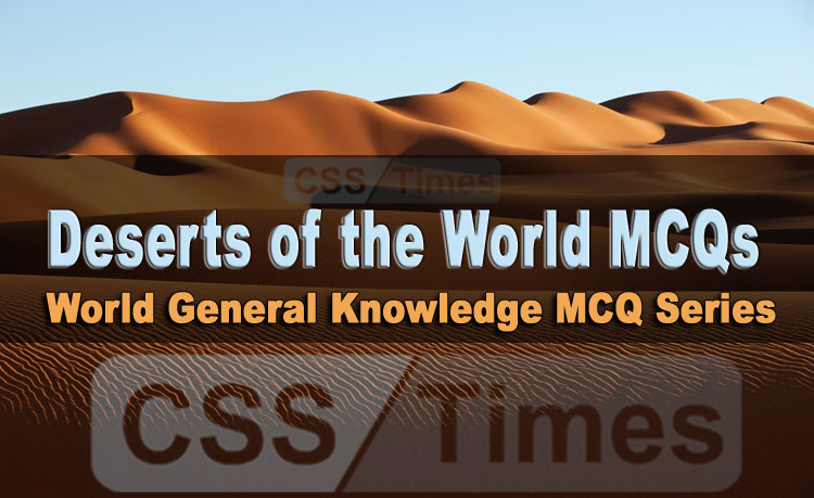 Deserts of the World MCQs (Solved)
