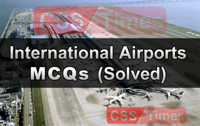 International Airports MCQs (Solved)