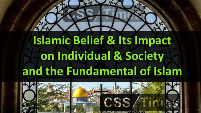 Islamic Belief & Its Impact on Individual & Society and the Fundamental of Islam