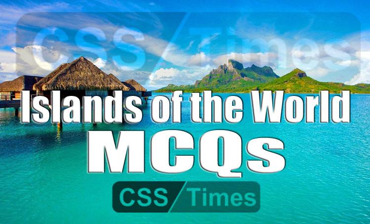 Islands of the World MCQs