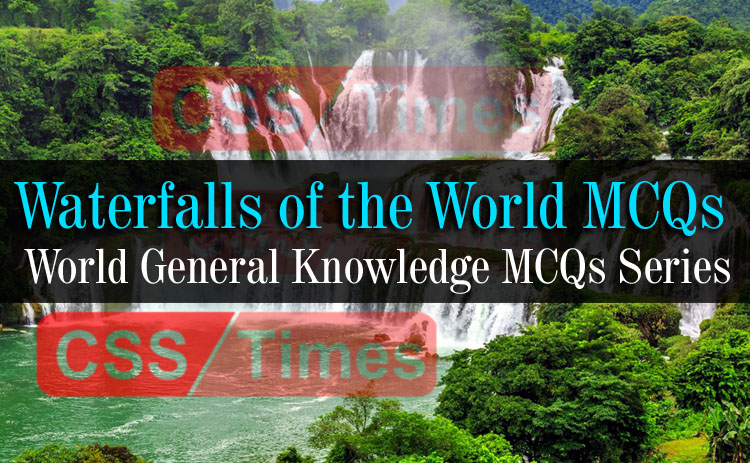 Waterfalls of the World MCQs (Solved) | World General Knowledge Series