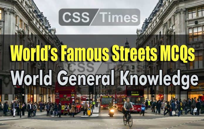 World Famous Street MCQs - World General Knowledge