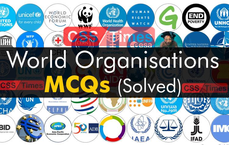 World Organisations MCQs (Solved)
